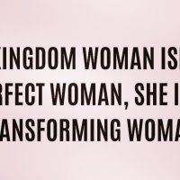 Kingdom Women... Transformed